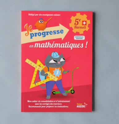 Je progresse en mathématiques - 5e Harmos