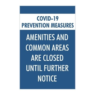 Covid-19 Prevention Measures, Amenities and Common Areas are Closed Until Further Notice - Sign