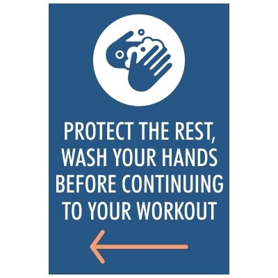 Protect the Rest, Wash Your Hands Before Continuing to Your Workout - Sign Left Arrow