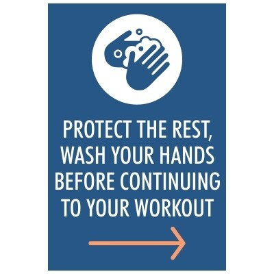 Protect the Rest, Wash Your Hands Before Continuing to Your Workout - Sign Right Arrow