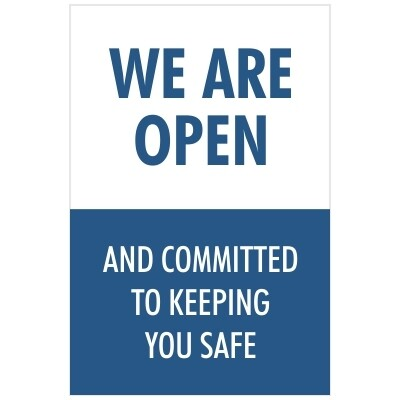 We Are Open and Committed to Keeping You Safe - Sign
