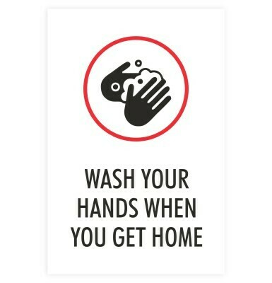 Wash Your Hands When You Get Home - Sign