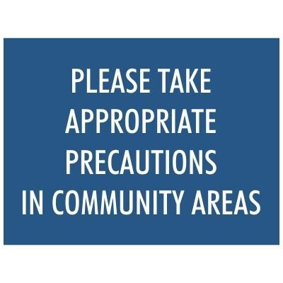 Please Take Appropriate Precautions in Community Areas - Sign