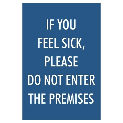 If You Feel Sick, Do Not Enter the Premises - Sign