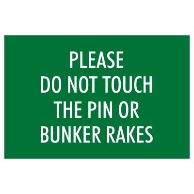 Please Do Not Touch Bunker Rakes - Sign