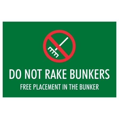 Do Not Rake Bunkers, Free Lift and Place in Bunkers - Sign