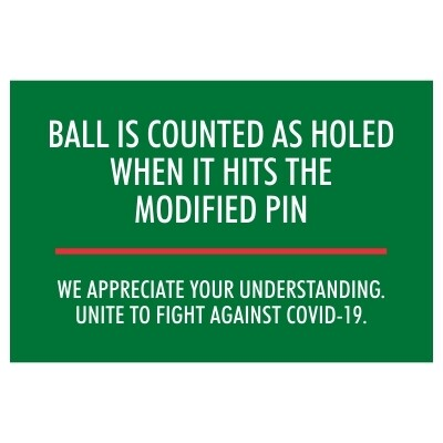 Putt to the Hole Stuffer, Ball Counts as Holed when it Hits the Hole Stuffer, We Appreciate Your Understanding in the Fight Against Covid-19 - Sign