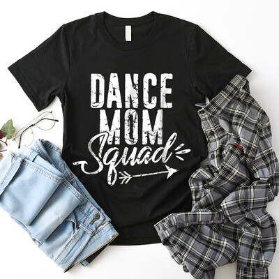 Dance Mom Squad T-Shirt for Cute Mother Days gift