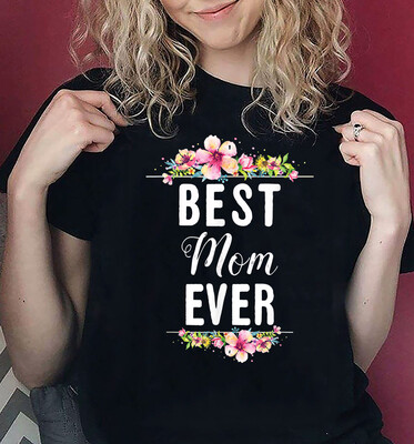 Best Mom Ever Floral Design Mother Day Gift T-Shirt T-Shirt