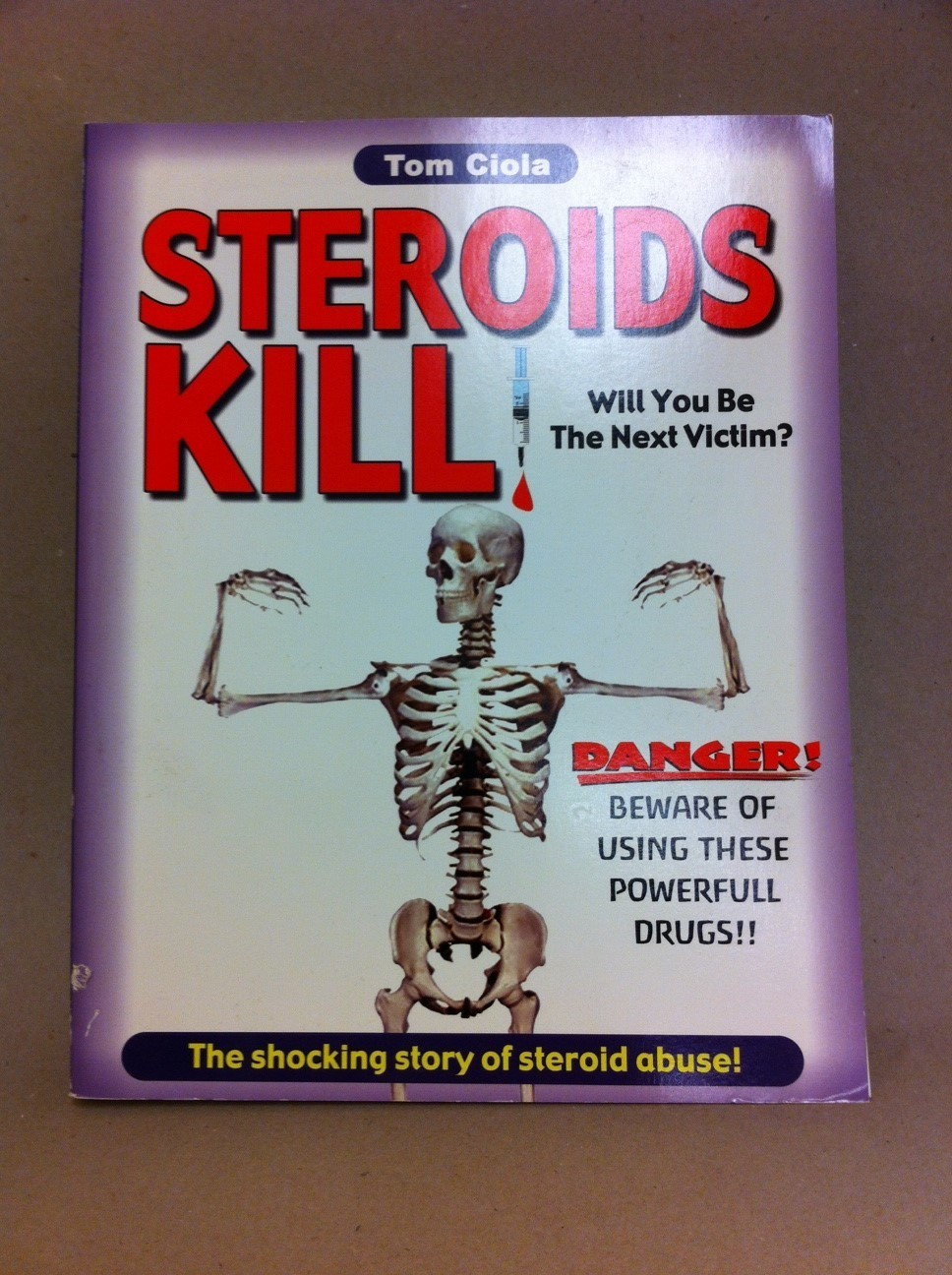 Steroids Kill! Will you be the next victim?