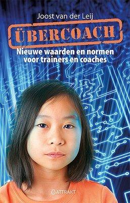 Übercoach: nieuwe waarden en normen voor trainers en coaches