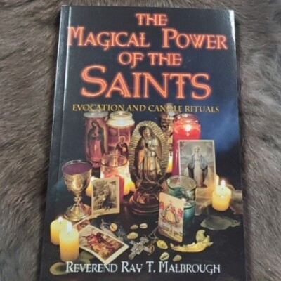 The Magical Power Of The Saints By Rev. Ray T. Malbrough