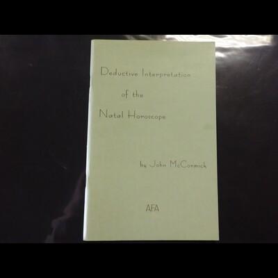 Deductive Interpretation Of The Natal Horoscope by McCormick, John