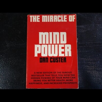 The Miracle Of Mind Power by Dan Custer
