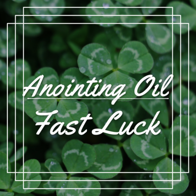 Fast Luck Magickal Anointing Oil