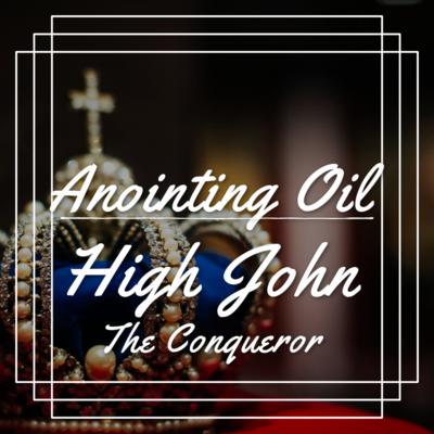 High John The Conqueror Magickal Anointing Oil
