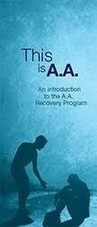 This is AA: An Introduction to the AA Recovery Program (Free)