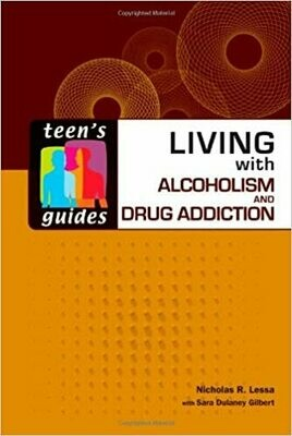 Living with Alcoholism and Addiction (Teen's Guides) Ebooks
