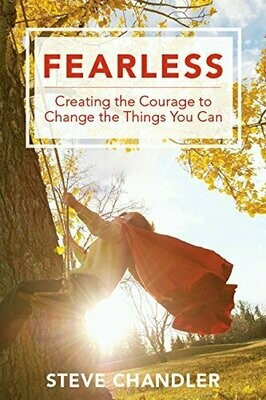 Fearless: Creating the Courage to Change the Things You Can Ebooks