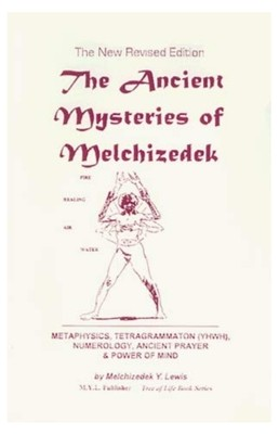 The Ancient Mysteries of Melchezideck