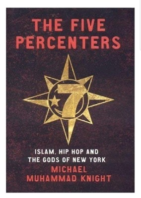 The Five Percenters by Michael Muhammad Knight