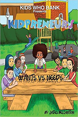 Kidpreneurs Wants Vs Needs