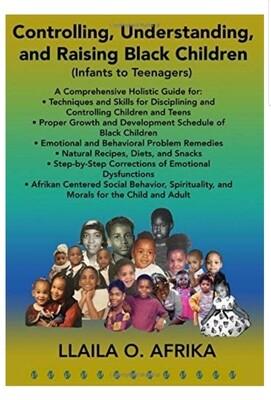 Controlling, Understanding, and Raising Black Children: Infants to Teenagers