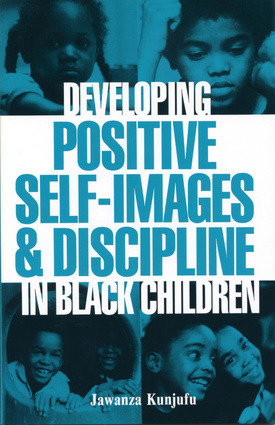 Developing Positive Self-Images & Discipline in Black Children (Book)