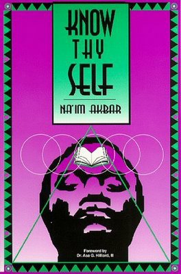 Know Thy Self by Na'im Akbar