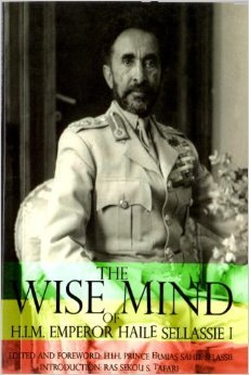 The Wise Mind of H.I.M. Emperor Haile Sellassie