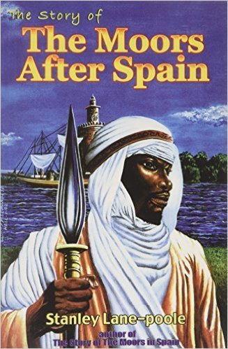 The Story of the Moors After Spain [Paperback] (Author) Stanley Lane-poole
