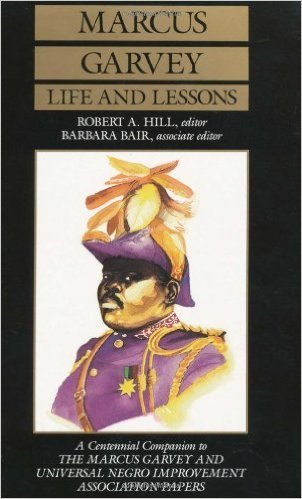 Marcus Garvey Life and Lessons: A Centennial Companion to the Marcus Garvey and Universal Negro Improvement Association Papers (Paperback)