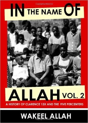In the Name of Allah, Vol. 2: A History of Clarence 13X and the Five Percenters (Paperback)