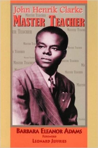 John Henrik Clarke-Master Teacher (Paperback) by: Barbara Eleanor Adams
