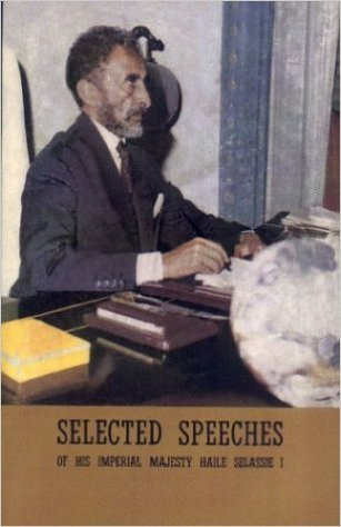 Selected Speeches of Haile Selassie (Paperback)  by: Haile Selassie