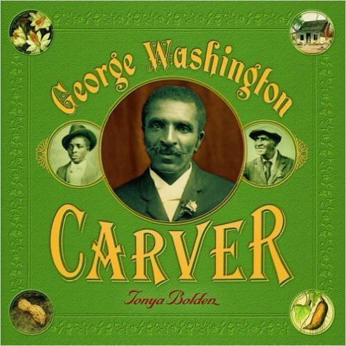 George Washington Carver (Paperback) by: Tonya Bolden