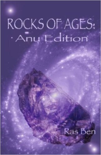 Rocks of Ages: Anu Edition (Paperback) by: Ras Ben  (Author), Baiyina Brown (Editor)