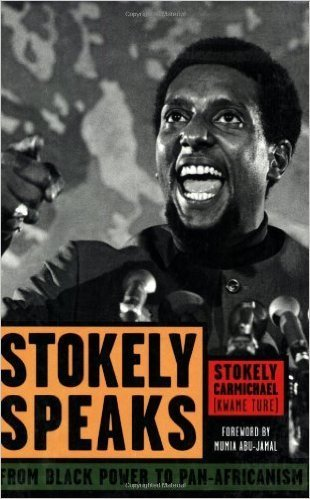 Stokely Speaks: From Black Power to Pan-Africanism (Paperback) – by: Stokely Carmichael (Kwame Ture) (Author), Mumia Abu-Jamal (Introduction)