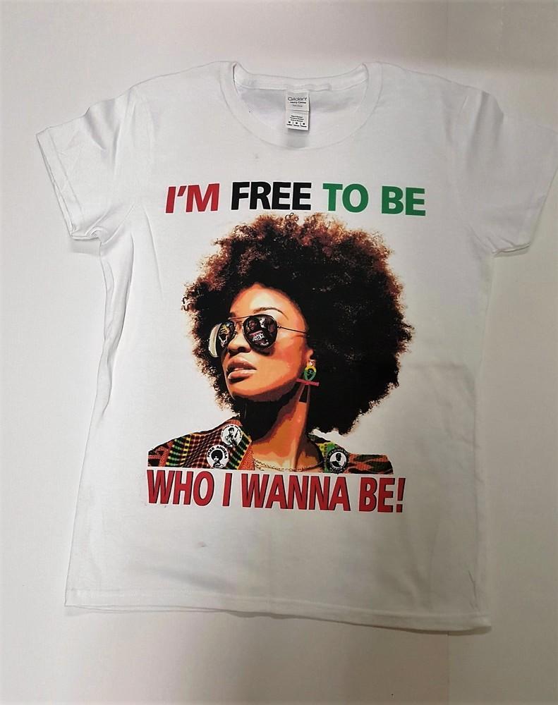 I'm Free To Be Who I Wanna Be! T-Shirt