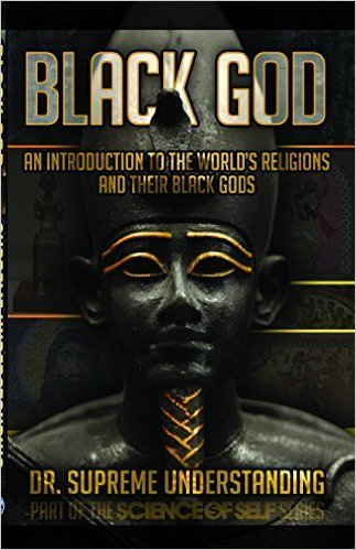 Black God (Paperback) – by: Dr. Supreme Understanding (Author)