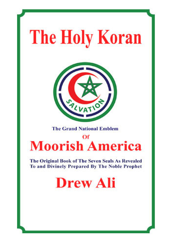 The Holy Koran of Moorish  America by: Drew Ali