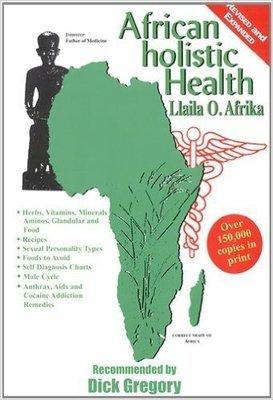 African Holistic Health By: Llaila O. Afrika