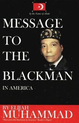 Message to the Blackman in America (Paperback) by: Elijah Muhammad (Author)