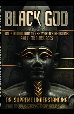 Black God (Paperback) – by: Dr. Supreme Understanding (Author)