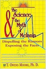 The Science and the Myth of Melanin: Exposing the Truths