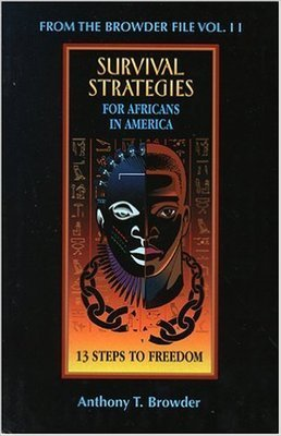 From the Browder File Vol II: Survival Strategies for Africans in America: 13 Steps to Freedom (Paperback)