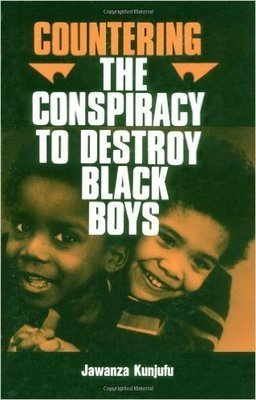 Countering the Conspiracy to Destroy Black Boys, Vol. 1 (Paperback) by: Dr. Jawanza Kunjufu