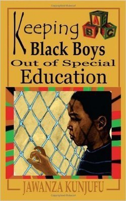 Keeping Black Boys Out of Special Education (Paperback) by: Dr. Jawanza Kunjufu