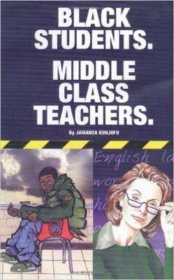Black Students. Middle Class Teachers. (Paperback) by: Dr. Jawanza Kunjufu