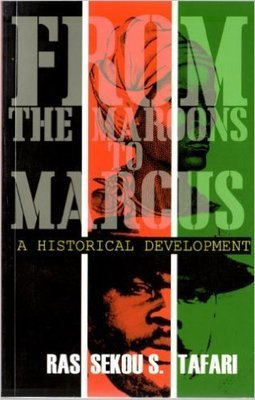 From the Maroons to Marcus: A Historical Development (Paperback) by: Seko Tafari (Author)